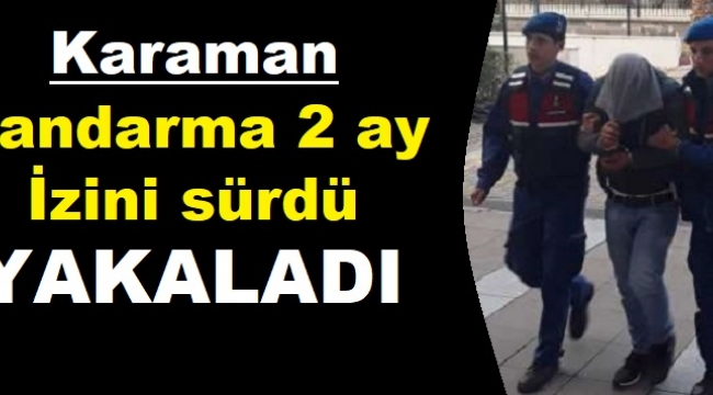 Karaman'da 2 ay izi sürülen şahıs yakalandı