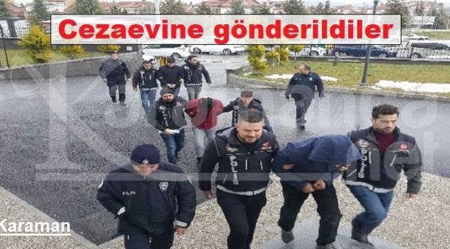 Karaman'da adliyeye çıkartılan şahıslar cezaevine gönderildi