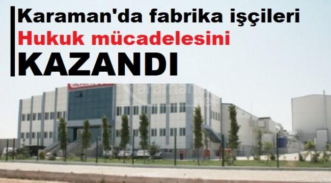 Karaman'da fabrika işçileri hukuk mücadelesini kazandı