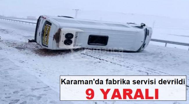 Karaman'da fabrika servisi yan yattı 9 yaralı