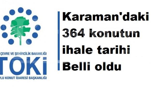 Karaman'daki 364 konut için ihale tarihi belli oldu