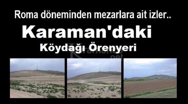 Karaman'daki Köydağı Örenyeri