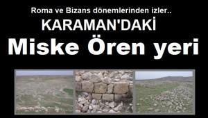 Karaman'daki Miske Örenyeri