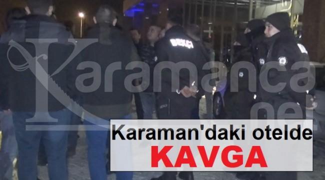 Karaman'daki otelde kavga