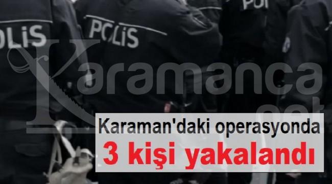Karaman'daki uyuşturucu operasyonunda 3 gözaltı
