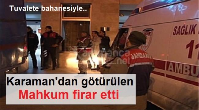 Karaman'dan götürülen mahkum tuvalet bahanesiyle firar etti