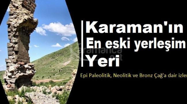 Karaman'ın en eski yerleşim yeri?