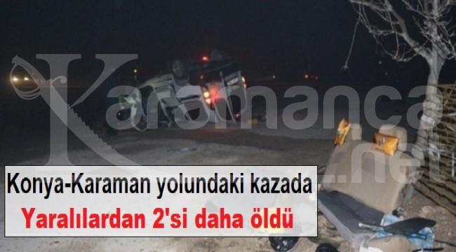 Konya-Karaman yolundaki kazada yaralılardan 2'si daha öldü
