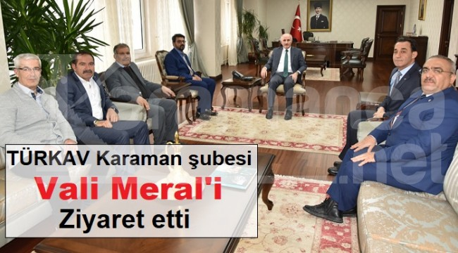 TÜRKAV Karaman şubesinden Vali Meral'e ziyaret