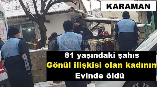 Karaman'da 81 yaşındaki adamın şüpheli ölümü