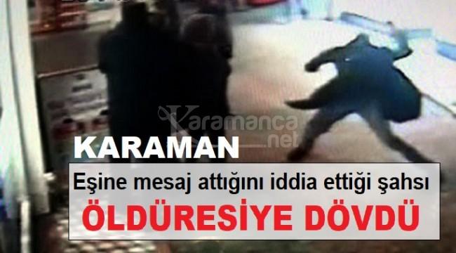 Karaman'da öfkeli kocadan öldüresiye dayak