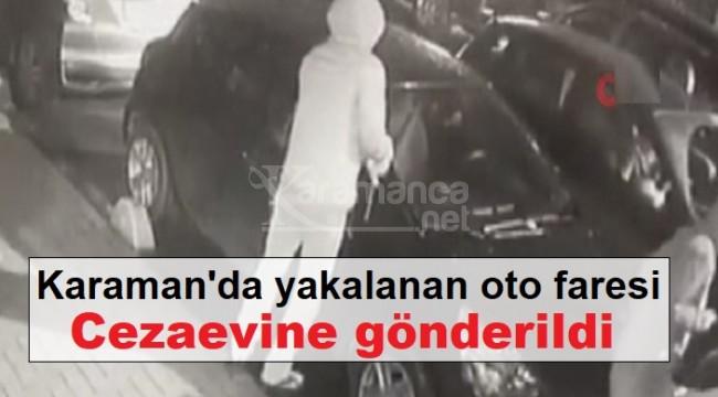 Karaman'da yakalanan oto faresi cezaevine gönderildi