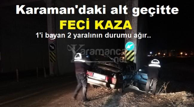 Karaman'daki alt geçitte meydana gelen kazada 2 ağır yaralı