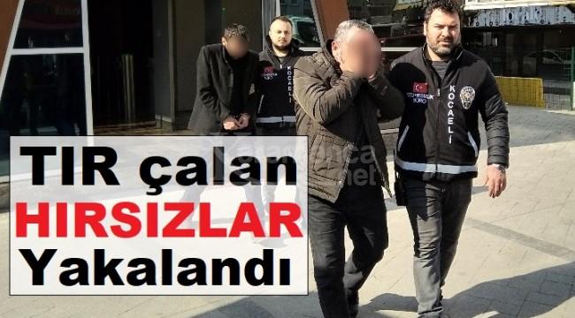 Polis 4 ilde izini sürdüğü TIR hırsızlarını yakaladı