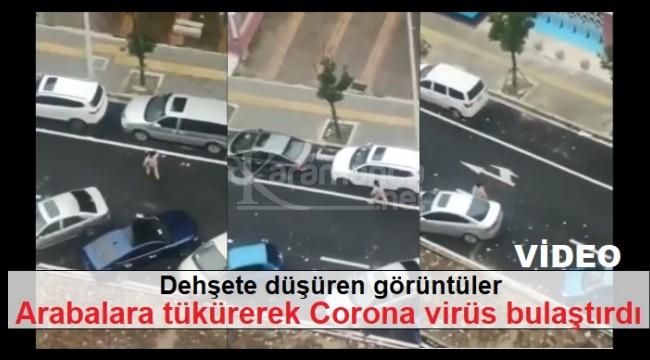 Arabalara tükürerek Corona virüsü bulaştırdı