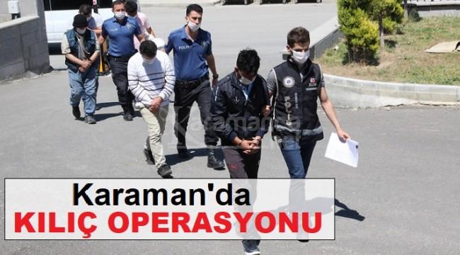Karaman'da silah ve kılıç operasyonu
