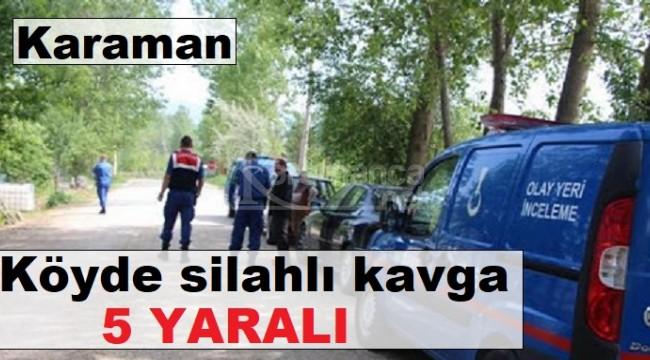 Karaman'ın O köyündeki silahlı kavgada 5 yaralı