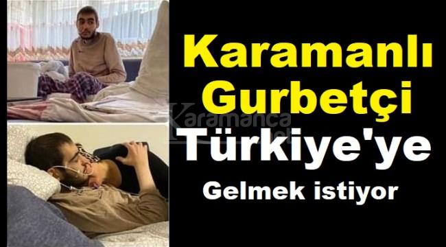 Karamanlı gurbetçi aileden Cumhurbaşkanı Erdoğan'a çağrı