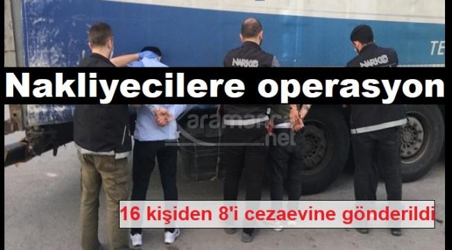 Nakliye operasyonlarında 8 tutuklama