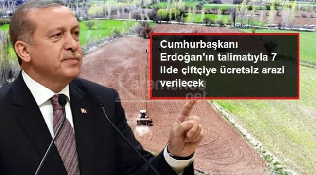 Cumhurbaşkanı Erdoğan'ın talimatıyla çiftçiye hazineden ücretsiz arazi