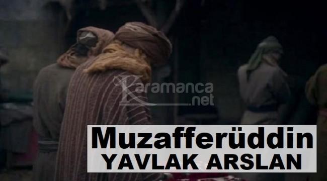 Muzafferüddin Yavlak Arslan kimdir, Muzaffereddin Yavlak Arslan
