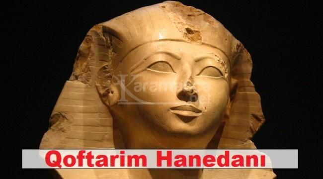 Tufandan sonra Mısır kralları, Qoftarim Hanedanı