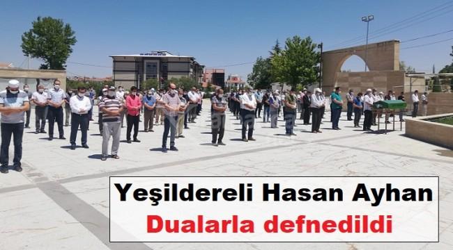 Yeşildereli Hasan Ayhan dualarla defnedildi