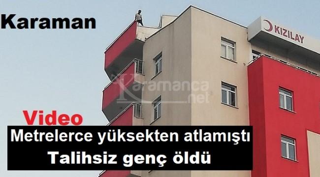 Karaman'da metrelerce yüksekten atlayan genç öldü