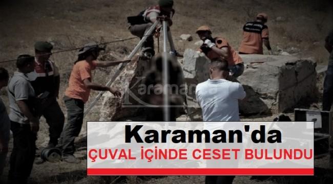 Karaman'da kömür çuvalı içinde ceset bulundu