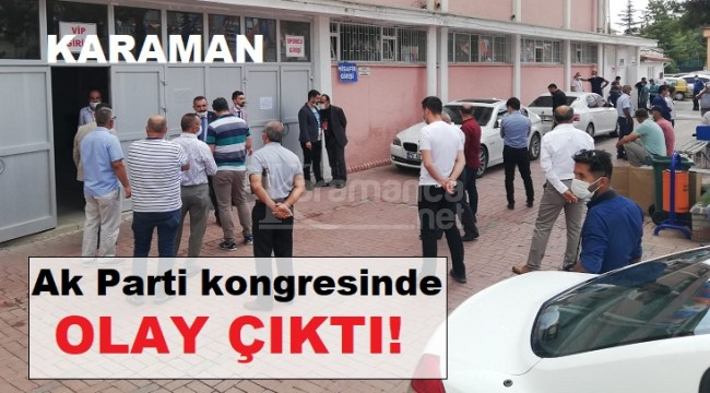 Karaman'daki Ak Parti kongresinde olay