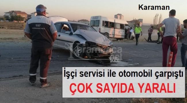 Karaman'da işçi servisi ile otomobil çarpıştı