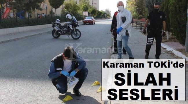 Karaman'da mahalleyi ayağa kaldıran silah sesleri