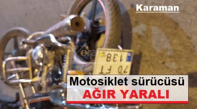 Karaman'daki kazada motosiklet sürücüsü ağır yaralı