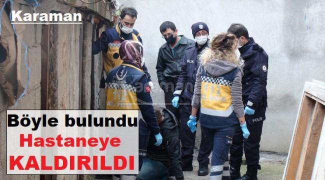 Karaman'da kümese sızan şahıs hastaneye kaldırıldı