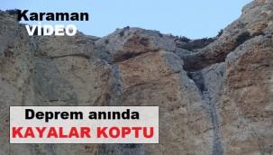 Deprem anında Karaman'daki kayalar yerinden koptu