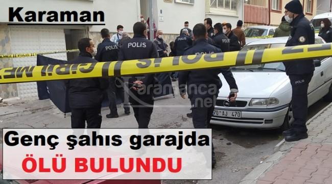 Karaman'da 18 yaşındaki genç garajda ölü bulundu