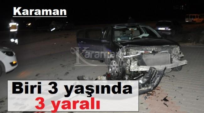 Karaman'da iki otomobilin çarpıştığı kazada 3 yaralı