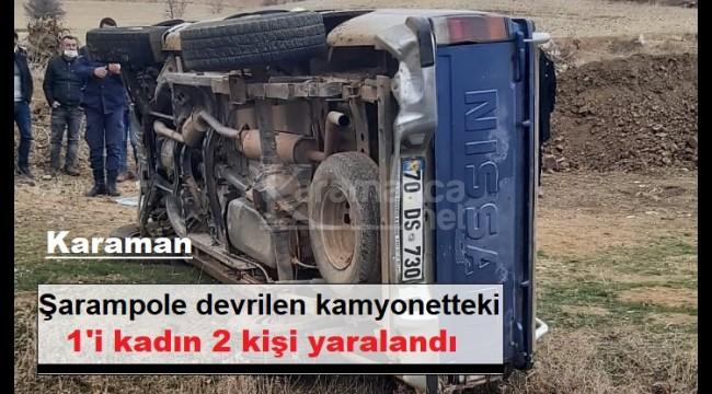 Karaman'da köy girişinde şarampole devrilen kamyonette 2 yaralı