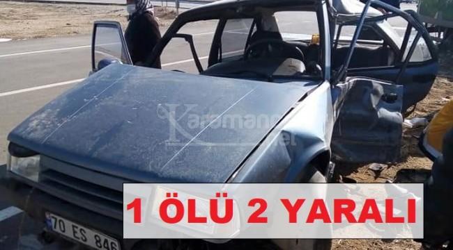 Karaman'daki kazada 1 ölü 2 yaralı