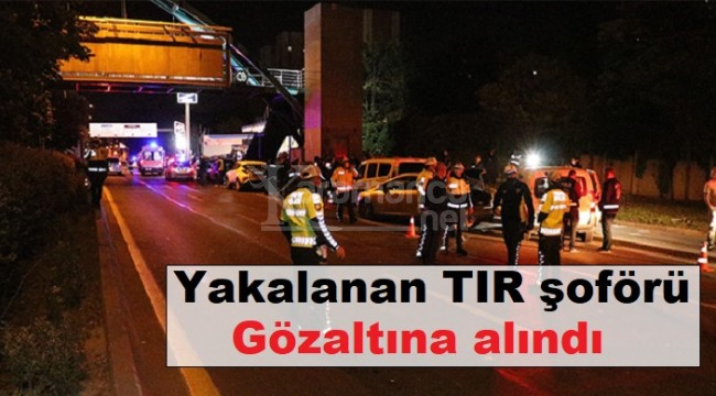Yakalanan TIR şoförü gözaltına alındı