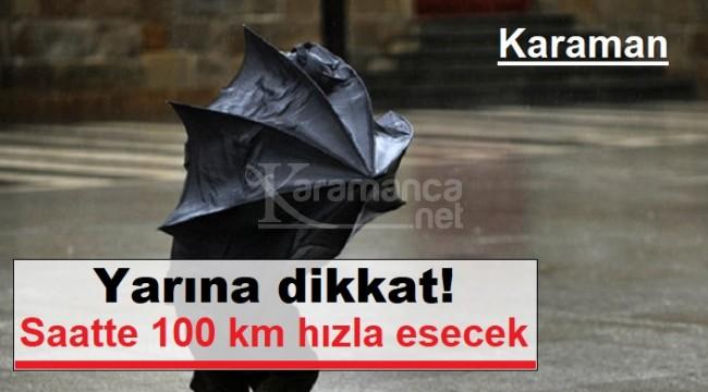Karaman için 100 km hızla esmesi beklenen fırtına uyarısı