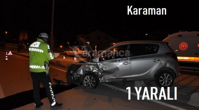 Karaman'da çarpışan otomobiller kaldırıma savruldu: 1 yaralı