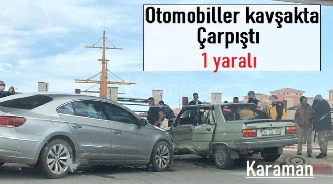 Karaman'da otomobillerin çarpıştığı kazada 1 yaralı