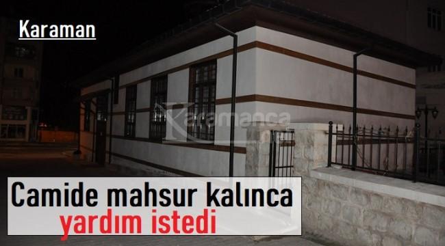 Karaman'daki camide mahsur kalan vatandaş çıkarıldı