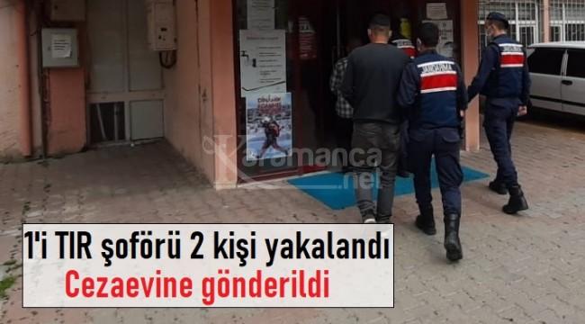 Aranan 1'i TIR şoförü 2 kişi yakalandı