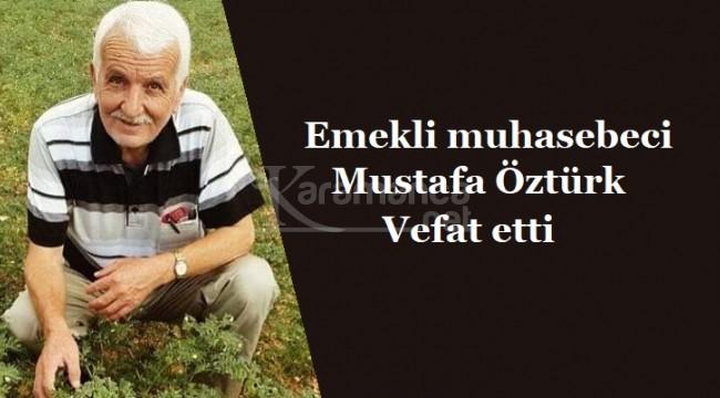 Emekli Muhasebeci Mustafa Öztürk vefat etti