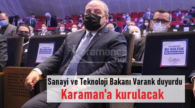 Bakan Varank duyurdu: ''Karaman'a kurulacak''