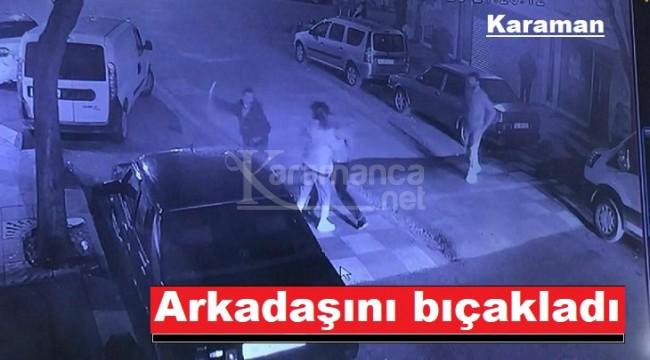 Karaman'da arkadaşların bıçaklı kavgasında 1 yaralı