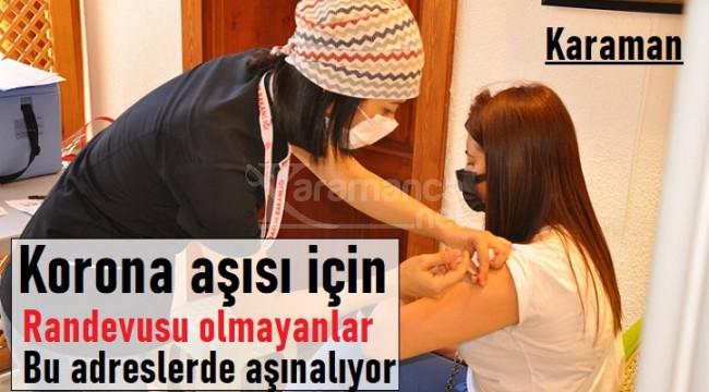 Karaman'da randevusu olmayanlar için yeni aşı noktaları