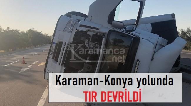 Karaman-Konya yolunda TIR devrildi